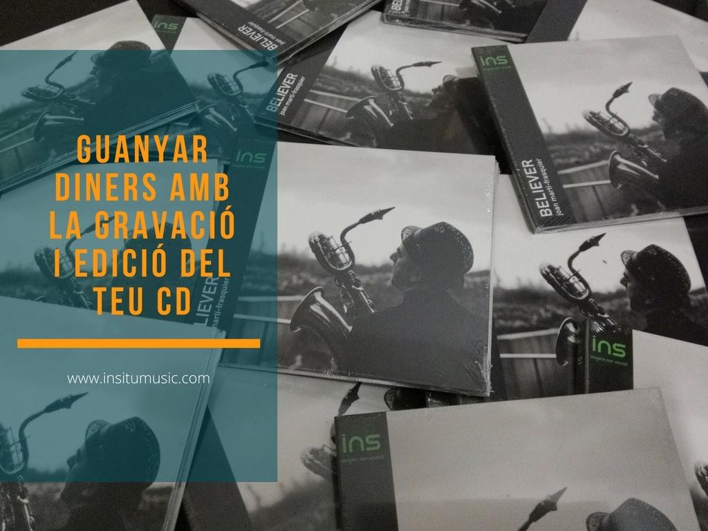 GUANYAR DINERS AMB LA GRAVACIÓ I EDICIÓ DEL TEU CD