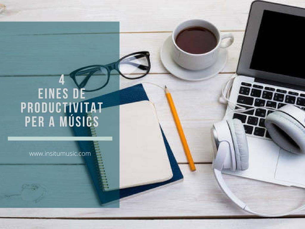 4 EINES DE PRODUCTIVITAT PER A MÚSICS